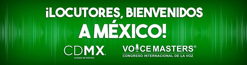 ¡Locutores bienvenidos a México!
